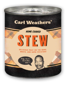 Carl's infamous stew.