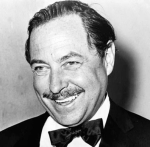 Tennessee Williams, not aesthetically unlike John Waters.